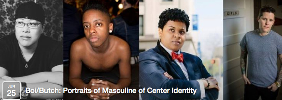 Boi/Butch: Portraits of Masculine of Center Identity